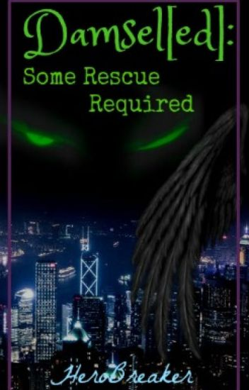 Damsel[ed]: Some Rescue Required (#2 of the Damsel[ed] series)