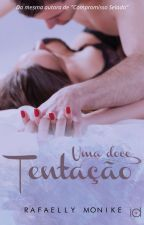 Uma doce tentação (Degustação) by RafaellyMonike