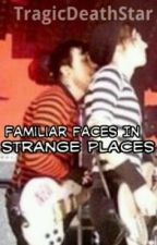 Familiar Faces In Strange Places (Frikey) by TragicDeathStar