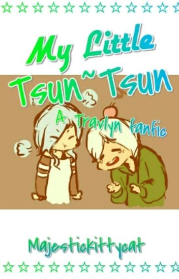 •°•My Little Tsun~Tsun•°•  ♥Travlyn♥