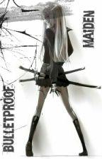 BulletProof Maiden (Reposting) by BloodyLustX