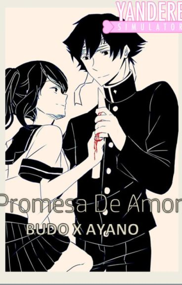 Promesa de Amor ( Budo Masuta X Ayano - Aishi  Yandere )