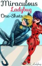 Miraculous Ladybug One-Shots by The_Real_Ladybug