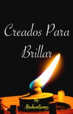 """Creados para brillar"" by AbrahamIsraGmz"