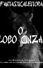 O Lobo cinza by fantasticaleitora