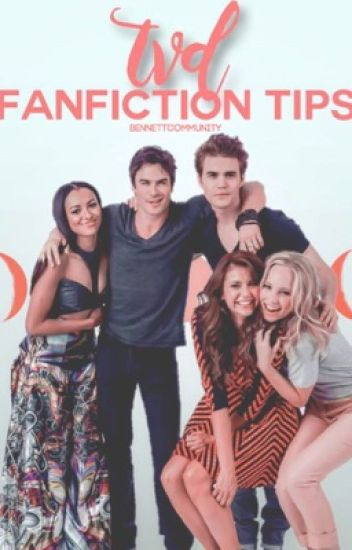 TVD FANFICTION TIPS