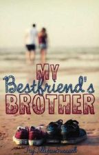 My Best Friend's Brother by TryTillYouSucceed