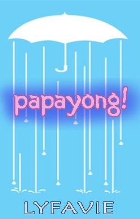 Papayong! (One Shot Story) by Lyfavie