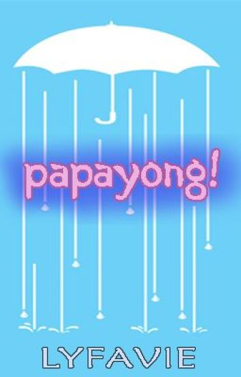 Papayong! (One Shot Story)