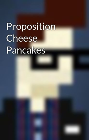 Proposition Cheese Pancakes by daveinden