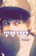 Hiss <3 (LeafyIsHere x reader) by TricoTreat