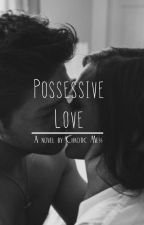 My Possessive Bully by CHAOTIC_M3SS