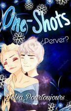 One-Shots PERVERS(? by Jelsa_pourtoujours