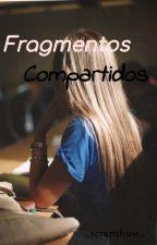 Fragmentos compartidos by _screnshaw_