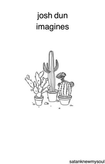 Josh Dun Imagines - ON HOLD