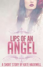 Lips of an Angel by KateHauxwell