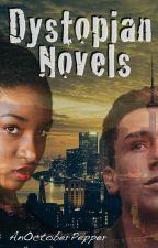Dystopian Novels by AnOctoberPepper