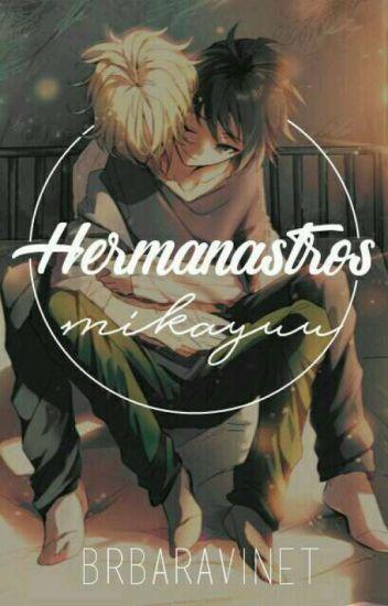 Hermanastros ❅MikaYuu a.u❅