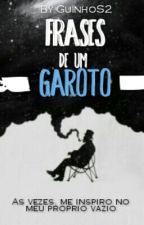 Frases de um Garoto || COMPLETO || by GuinhoS2