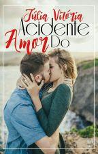 Acidente do Amor by FindViih