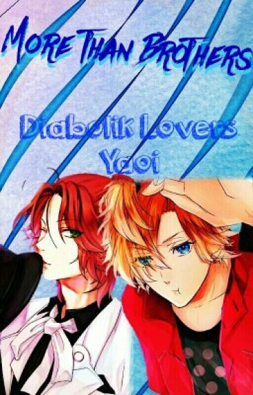 ×More Than Brothers× ||DiabolikLovers|| Yaoi