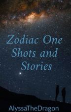 Zodiac One Shots And Stories (Completed) by AlyssaTheDragon
