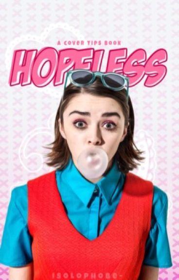 Hopeless (Cover Tips)