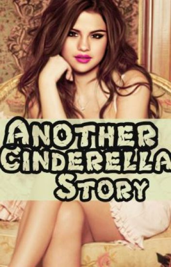 Another Cinderella Story ((Harry Styles&Selena Gomez))