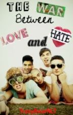 The War Between Love And Hate (The Wanted Fan Fiction) by TravyBearNLT