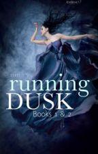 Running Dusk (Books 1 & 2) by ibelieve17