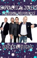 Individual Preferences- Impractical Jokers by Darkskynight