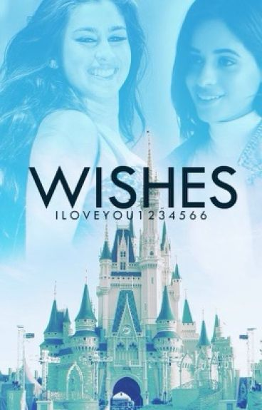Wishes (A Camren Story)