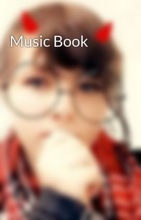 Music Book by DestinyStackhouse66