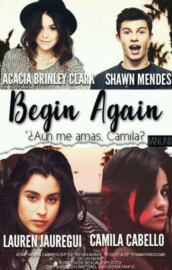 Begin again. |EDUN 2, CAMREN G!P|