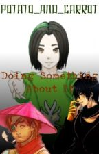 Doing Something About It by potato_and_carrot