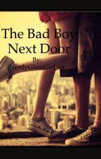 The Bad Boy Next Door by NerdyGlamGirl_xx