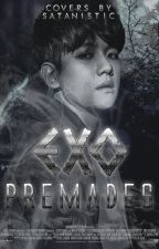 ►EXO Premades by Satanistic