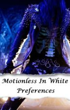 Motionless In White Preferences by StoriesByWillow