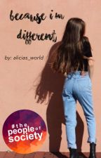 Because I'm Different by alicias_world