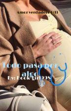 Todo Pasa Por Algo (AV #1) by Book-girl998