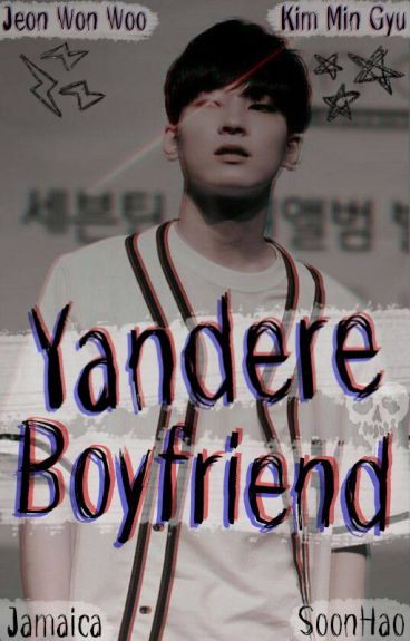 Yandere Boyfriend [Meanie]