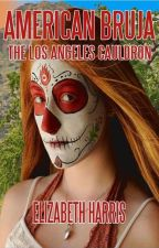 American Mage: The Los Angeles Cauldron by AmericanBruja