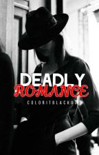 Deadly Romance by coloritblack00