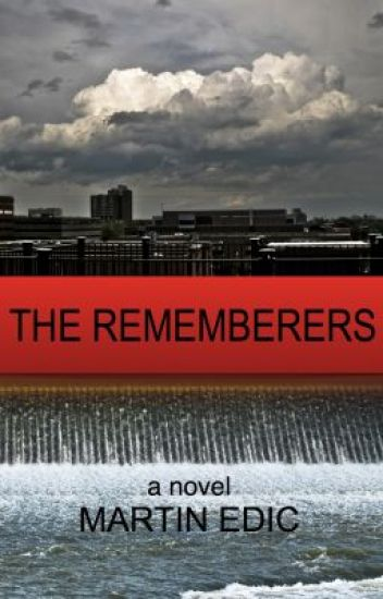 The Rememberers, a novel by Martin Edic