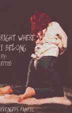 Right Where I Belong (Avengers Fanfic) by Epi115
