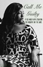 Call Me Guilty by Beau2fulCreation