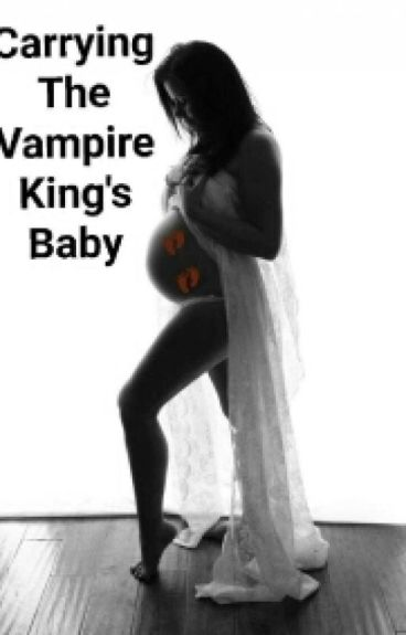Carrying The Vampire King's Baby