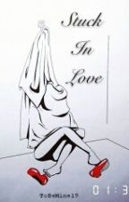 Stuck In Love by ToBeMine19