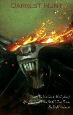 Darkest Hunt (The Witcher 3 Fan-fiction) by NightWolves56