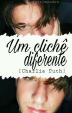 Um Clichê Diferente (Charlie Puth) by GabrySousa